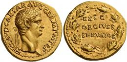10  -  CLAUDIUS. Aureus.AV 7.71 g. TI·CLAVD·CAESAR·AVG·GERM·P M·TR·P Laureate head r. Rev. EX·S·C / OB CIVES / SERVATOS within oak wreath. Rare and in exceptional condition for the issue. A bold portrait of magnificent style struck in high relief on a broad flan. Virtually as struck and almost Fdc.