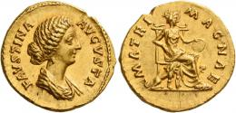 112  -  FAUSTINA II. Aureus. AV 7.26 g. FAVSTINA – AVGVSTA Draped bust r., hair waved and coiled at back of head. Rev. MATRI – MAGNAE Cybele seated r. on throne, holding drum; on either side, a lion. A lovely portrait struck in high relief, good extremely fine.