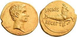2  -  OCTAVIAN AS AUGUSTUS. Aureus.  AV 7.97 g. AVGV[STVS] Bare head r. Rev. SIGNIS / RECEPTIS Capricorn r. C 263.Very rare. Wonderful reddish tone, almost invisible marks, otherwise about extremely fine / good extremely fine.