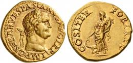 24  -  VESPASIAN. Aureus. AV 7.25 g. IMP CAESAR VESPASIANVS AVG TR P Laureate head r. Rev. COS ITER FORT RED Fortuna standing l., holding cornucopia and resting hand on prow to l. An unusual and interesting portrait. Extremely fine.