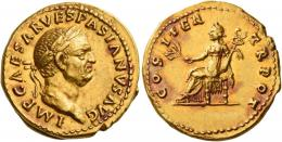25  -  VESPASIAN. Aureus. AV 7.32 g. IMP CAESAR VESPASIANVS AVG Laureate head r. Rev. COS ITER – TR POT Pax seated l., holding branch and caduceus.  An unusual and interesting portrait struck in high relief on a full flan and a superb reddish tone. Virtually as struck and almost Fdc.