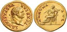 32  -  TITUS CAESAR. Aureus.  AV 7.40 g. T CAESAR VESPASIANVS Laureate head r. Rev. ANNONA – AVG Annona seated l., holding cornucopia. A superb portrait of fine style perfectly struck and centred on a very large flan. Superb reddish tone and virtually as struck and almost Fdc.