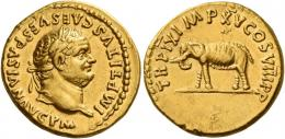 34  -  TITUS AUGUSTUS. Aureus. AV 7.26 g. IMP TITVS CAES VESPASIAN AVG P M Laureate head r. Rev. TR P IX IMP XV COS VIII P P Elephant advancing l. Rare and in unusually good condition for this very difficult issue. Two edge marks at seven oclock on reverse, otherwise about extremely fine.