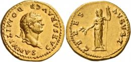 36  -  DOMITIAN CAESAR. Aureus. AV 7.54 g. CAESAR AVG F – DOMITIANVS Laureate head r. Rev. CERES – AVGVST Ceres standing l., holding corn ears in r. hand and sceptre in l. A very unusual and gentle portrait struck in high relief. Two almost invisible scuffs, one on the obverse and the other one on the reverse, otherwise good extremely fine.