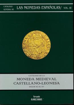 6  -  Catálogo general de Monedas Españolas (Volumen III). Monedas Catellano-Leonesas.
