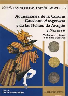 7  -  Catálogo de las Monedas Españolas. Volumen IV. Monedas catalano-aragonesas.