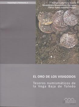 11  -  El oro de los Visigodos. Tesoros Numismáticos de la Vega Baja de Toledo.