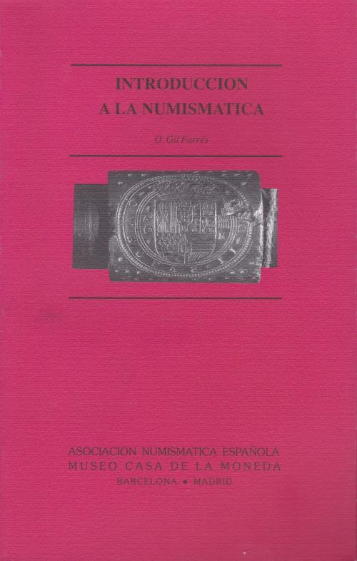 Introducción a la numismática. Octavio Gil Farrés
