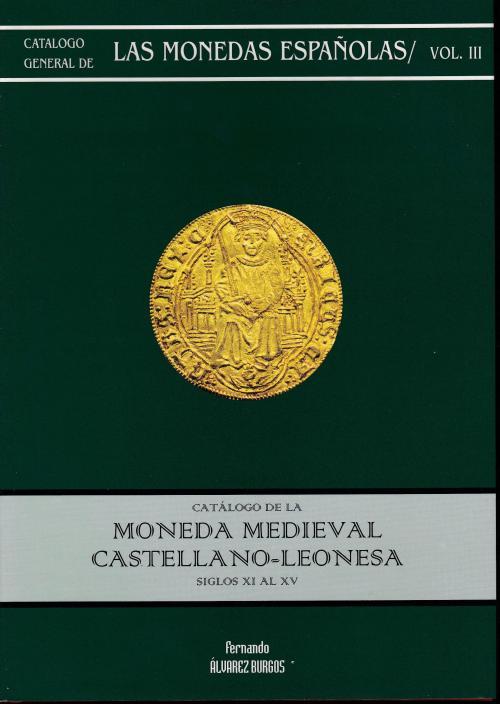 Catálogo general de Monedas Españolas (Volumen III). Moned