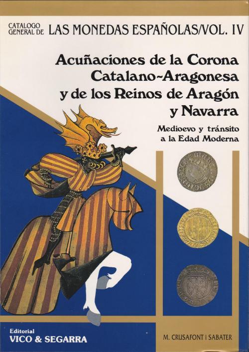 Catálogo de las Monedas Españolas. Volumen IV. Monedas cat